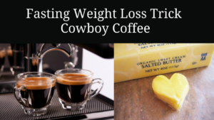 Fasting Weight Loss Trick Cowboy Coffee Ft Collins Colorado 2017