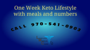 One Week Keto Lifestyle Loveland Medical Weight Loss Clinic